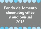 Fallos de la Segunda Convocatoria - Desarrollo de Contenidos Audiovisuales - 2016